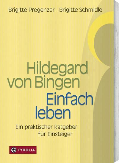 Hildegard von Bingen. Einfach Leben