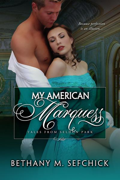 My American Marquess (Tales From Seldon Park, #13)
