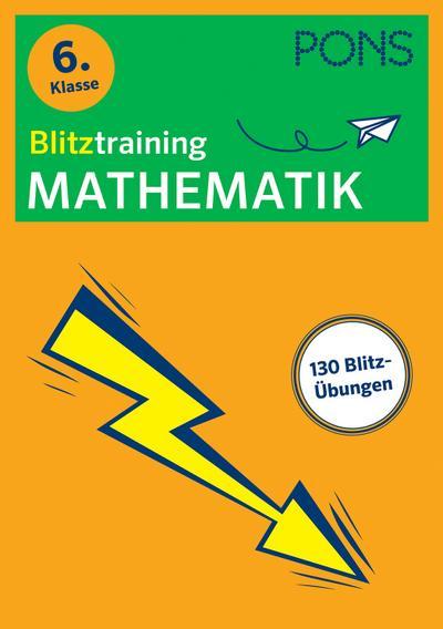 PONS Blitztraining Mathematik 6. Klasse: Blitzschnell kapiert - Der Übungsblock für zwischendurch