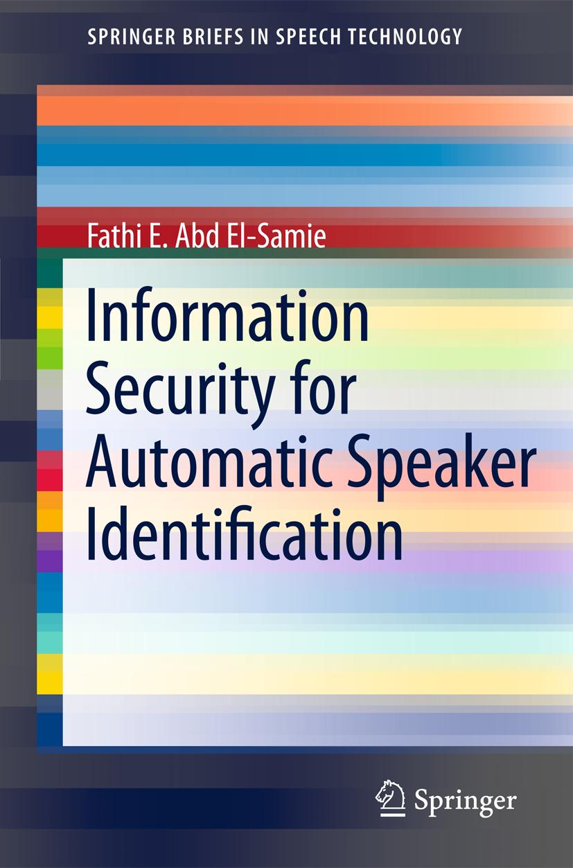 Information Security for Automated Speaker Identification    ... 9781441996978