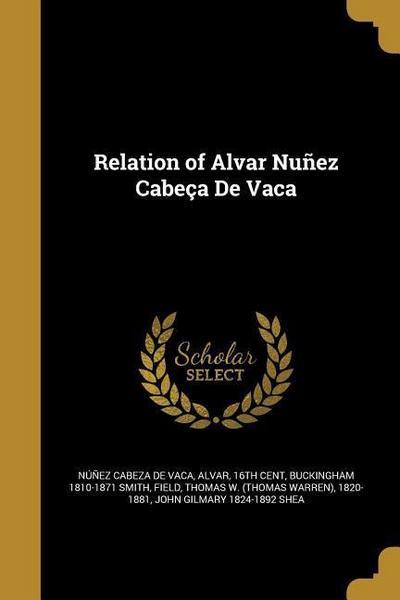 RELATION OF ALVAR NUNEZ CABECA