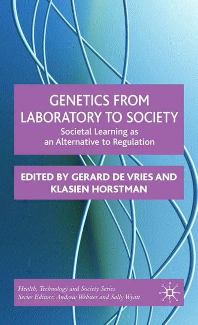 Genetics from Laboratory to Society: Societal Learning as an Alternative to Regulation (Health Technology and Society)