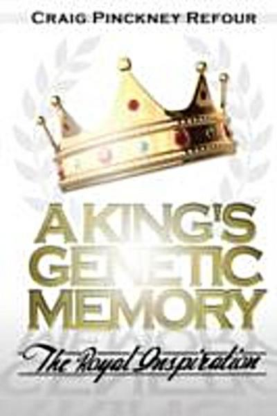 KING'S GENETIC MEMORY~The Royal Inspiration