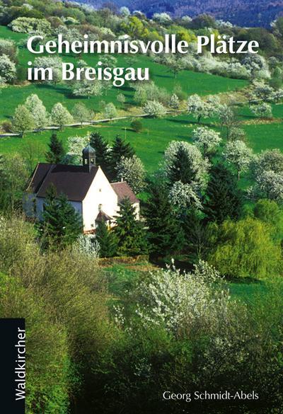 Geheimnisvolle Plätze im Breisgau