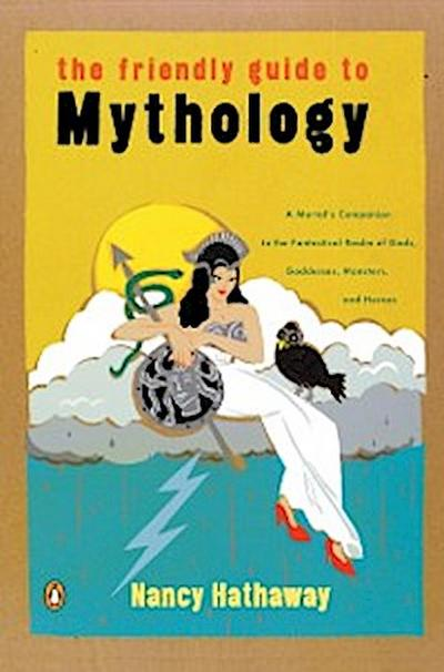 Friendly Guide to Mythology