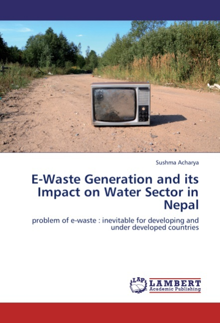 E-Waste Generation and its Impact on Water Sector in Nepal - ... 9783847337560