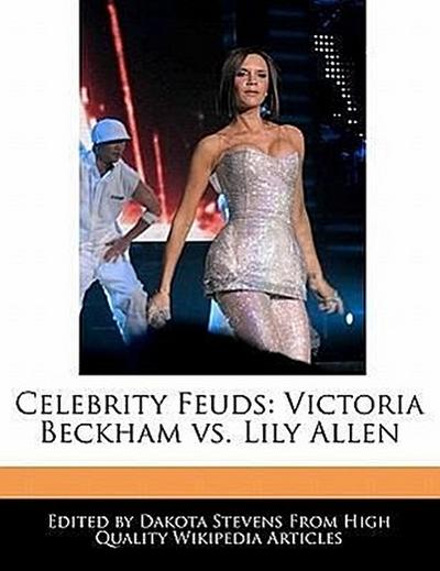 Celebrity Feuds: Victoria Beckham vs. Lily Allen