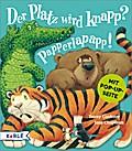 Der Platz wird knapp? Papperlapapp!; Ill. v. Chapman, Jane; Übers. v. Wendel, Stefan; Deutsch; Durchgehend vierfarbig illustriert