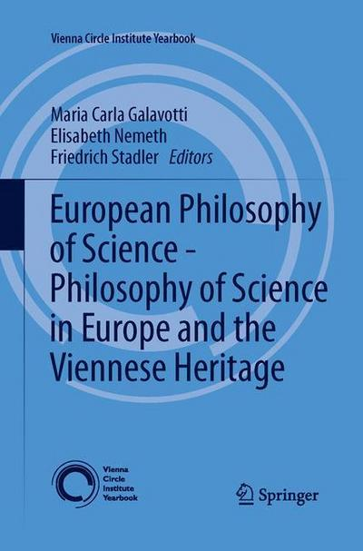 European Philosophy of Science - Philosophy of Science in Europe and the Viennese Heritage