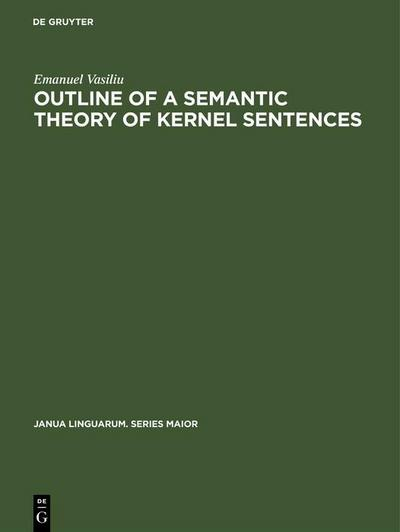 Outline of a semantic theory of Kernel sentences