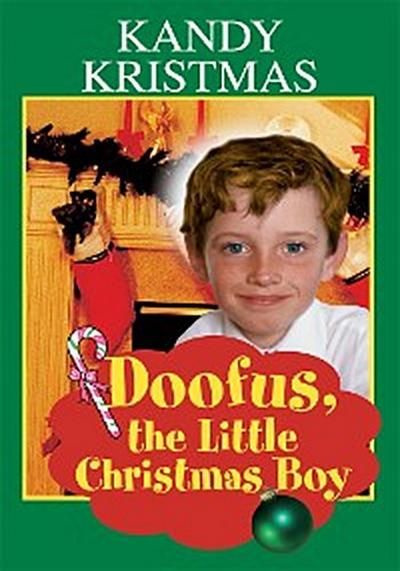 Doofus, the Little Christmas Boy
