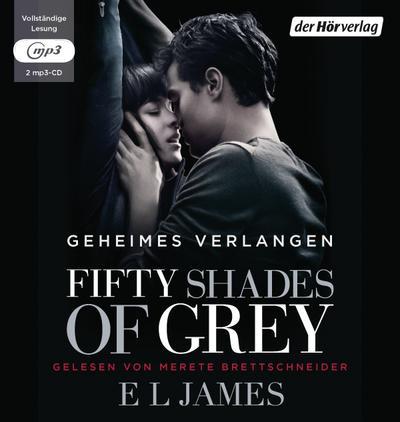 Fifty Shades of Grey  - Geheimes Verlangen; Band 1   ; 2 Bde/Tle; Sprecher: Brettschneider, Merete /Aus d. Dt. v. Brandl, Andrea /Hauser, Sonja; Deutsch