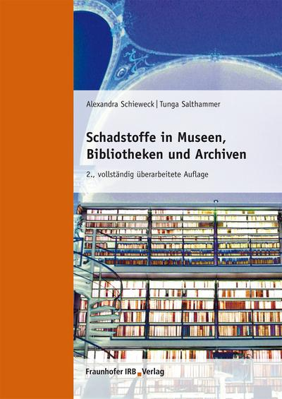 Schadstoffe in Museen, Bibliotheken und Archiven.