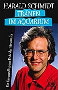 Tränen im Aquarium: Ein Kurzausflug ans Ende des Verstandes