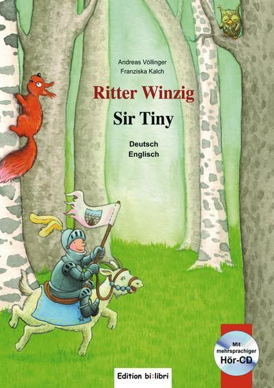 Ritter Winzig. Kinderbuch Deutsch-Englisch