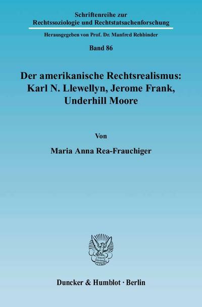 Der amerikanische Rechtsrealismus: Karl N. Llewellyn, Jerome Frank, Underhill Moore