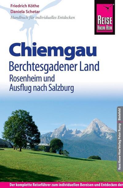 Reise Know-How Reiseführer Chiemgau, Berchtesgadener Land mit Rosenheim und Ausflug nach Salzburg