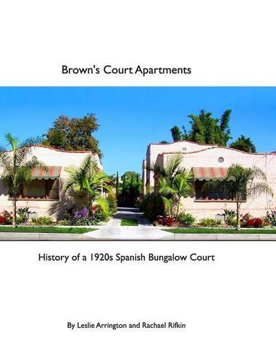 Brown's Court Apartments: History of a 1920s Spanish Bungalow Court