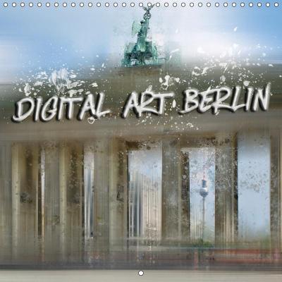 Digital Art BERLIN (Wall Calendar 2019 300 × 300 mm Square)