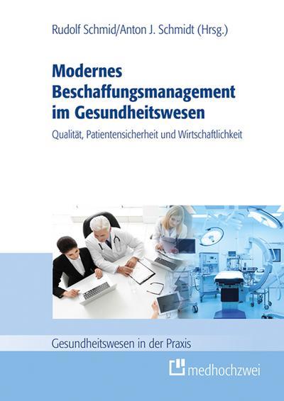 Modernes Beschaffungsmanagement im Gesundheitswesen - Qualität, Patientensicherheit und Wirtschaftlichkeit