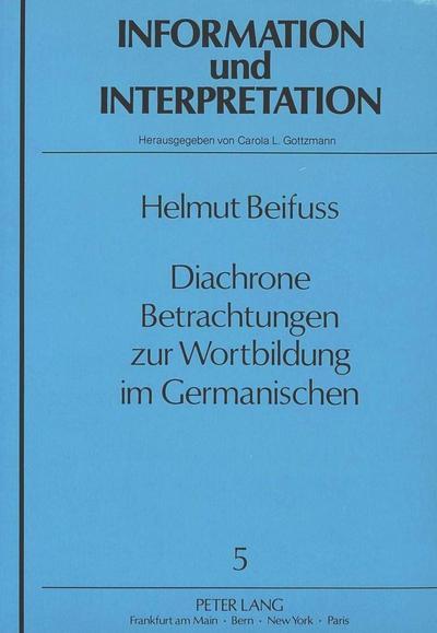Diachrone Betrachtungen zur Wortbildung im Germanischen