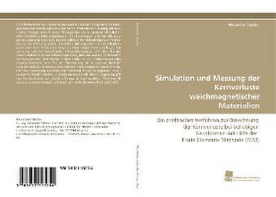 Simulation und Messung der Kernverluste weichmagnetischer Materialien