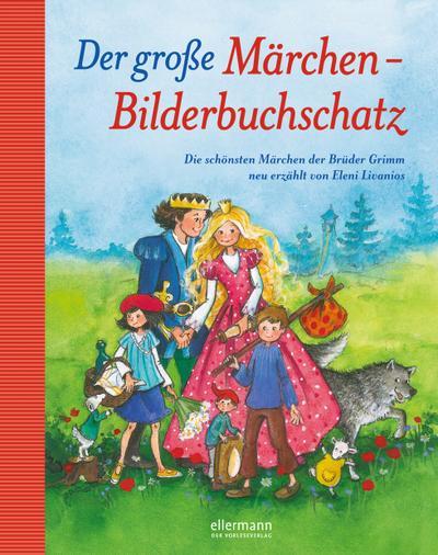 Der große Märchen-Bilderbuchschatz; Ill. v.  Livanios (Zabini), Eleni; Deutsch