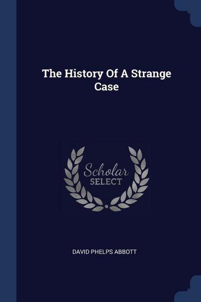 The History of a Strange Case