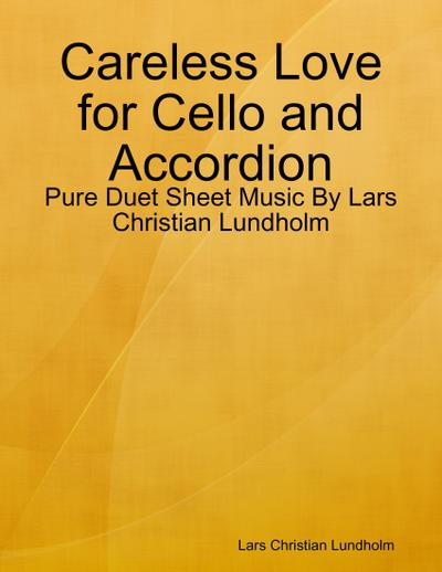 Careless Love for Cello and Accordion - Pure Duet Sheet Music By Lars Christian Lundholm