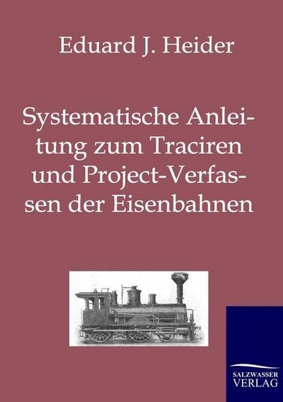 Systematische Anleitung zum Traciren und Project-Verfassen der Eisenbahnen