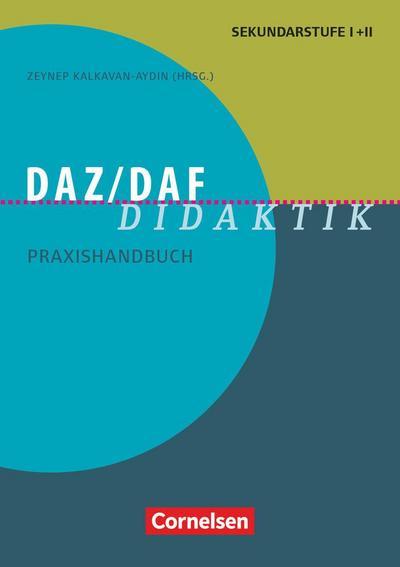 Fachdidaktik: DaZ/DaF Didaktik: Praxishandbuch für die Sekundarstufe I und II. Buch