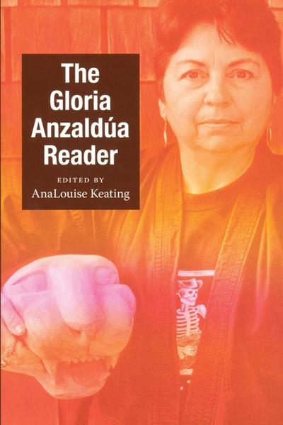 The Gloria Anzaldua Reader