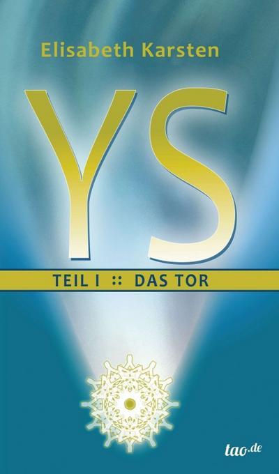 YS: TEIL I: DAS TOR