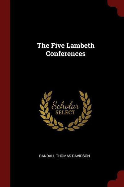 The Five Lambeth Conferences