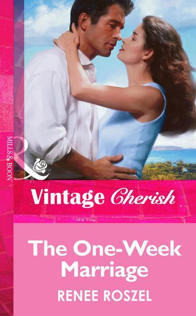 The One-Week Marriage (Mills & Boon Vintage Cherish)