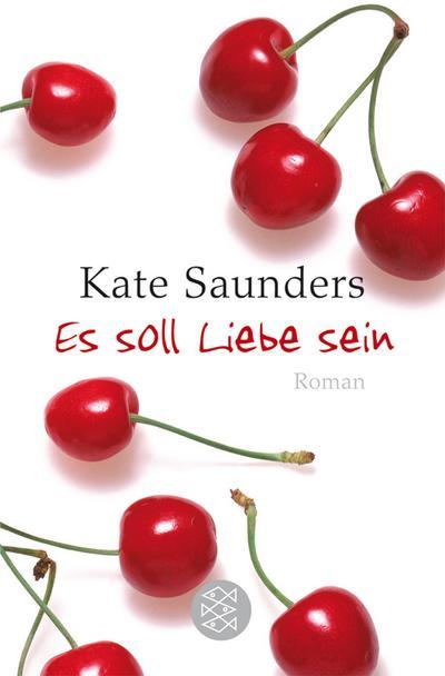 Es soll Liebe sein: Roman - Fischer - Taschenbuch, Deutsch, Saunders, Roman, Roman