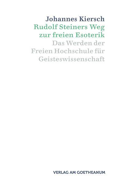 Rudolf Steiners Weg zur freien Esoterik