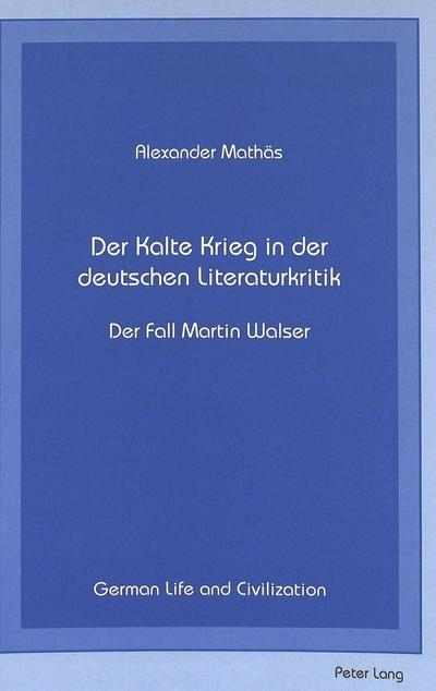 Der Kalte Krieg in der deutschen Literaturkritik