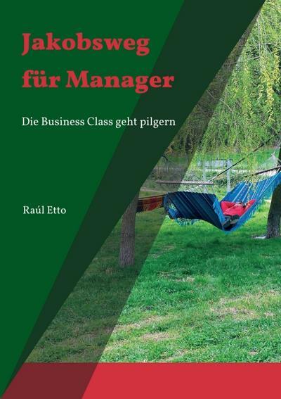 Jakobsweg für Manager: Die Business Class geht pilgern