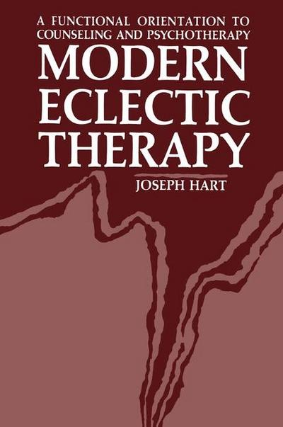 Modern Eclectic Therapy: A Functional Orientation to Counseling and Psychotherapy