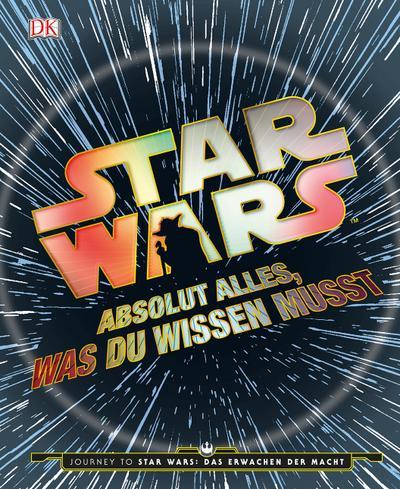 Star Wars Absolut alles, was du wissen musst: Journey to Star Wars: Das Erwachen der Macht
