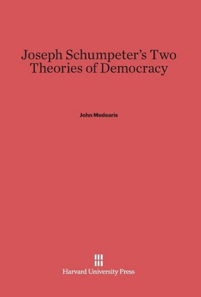Joseph Schumpeter's Two Theories of Democracy