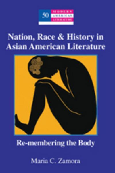 Nation, Race & History in Asian American Literature
