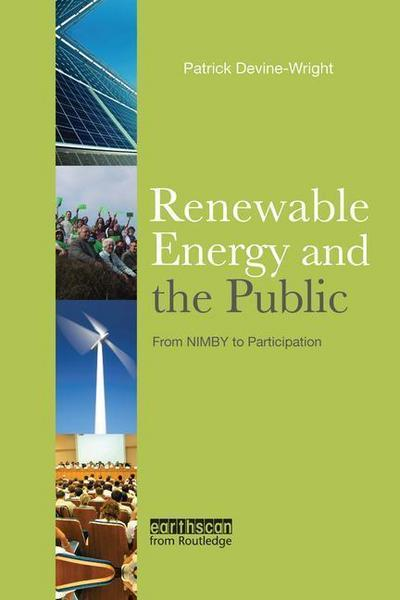 Renewable Energy and the Public: From Nimby to Participation