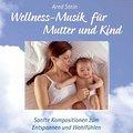 Wellness-Musik für Mutter und Kind. CD