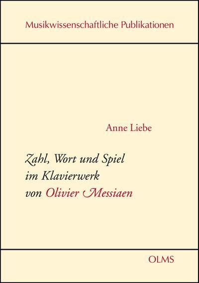 Zahl, Wort und Spiel im Klavierwerk von Olivier Messiaen