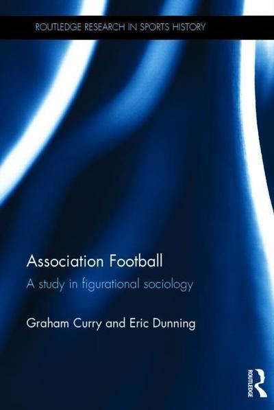 Association Football: A Study in Figurational Sociology