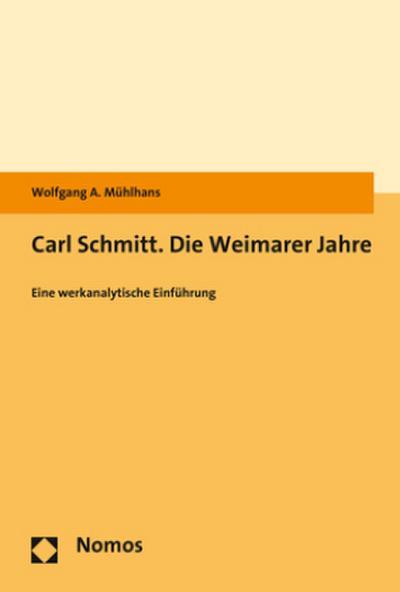 Carl Schmitt. Die Weimarer Jahre