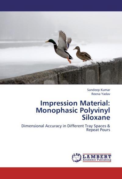Impression Material: Monophasic Polyvinyl Siloxane