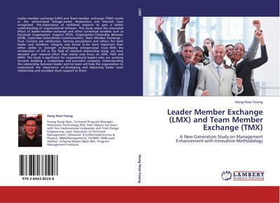 Leader Member Exchange (LMX) and Team Member Exchange (TMX)